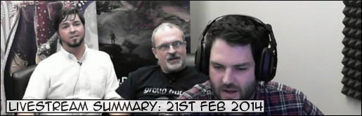Livestream Summary 21st Feb 2014